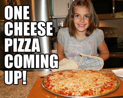 Little girl: One cheese pizza coming up!