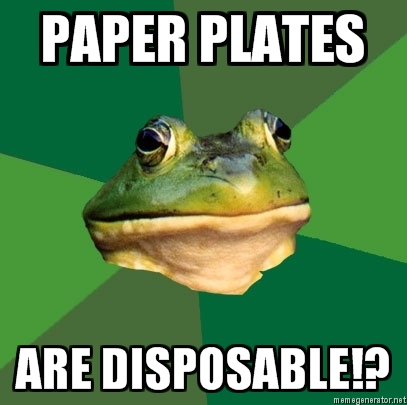 FBF: Paper plates are disposable?