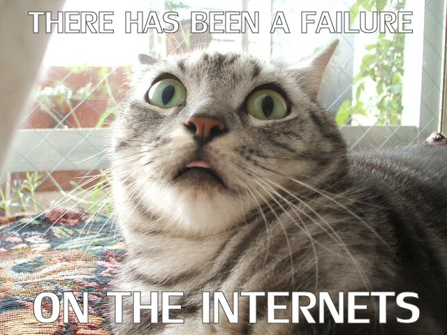 Failure on the Internets